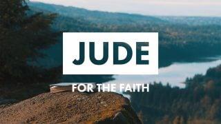 JUDE For the Faith