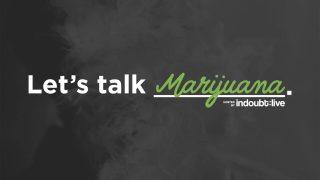 Let's Talk Marijuana
