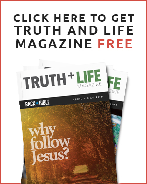 Truth and Life Magazine
